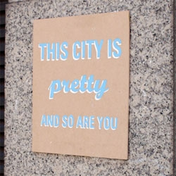 "Paul Price makes such lovely typographically feel good ""street art"" - check out the Signs of Affection project"