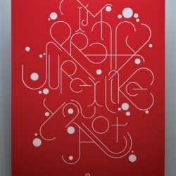 "Just a few weeks in advance before Valentines Day, Nick Schmitz completes a wonderful typography poster called: "" Pretty sure """