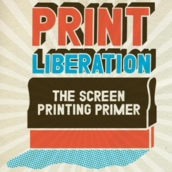 NEW RELEASE: Print Liberation shows you how to start screen printing today using the most basic elements. With tips and troubleshooting from Print Liberation, you'll soon be able to print on the bottom of a ship in a hurricane.