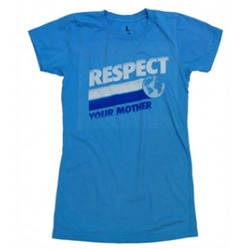 Local Celebrtiy's Respect Your Mother tee is just what you need for Earth Day coming up this weekend.