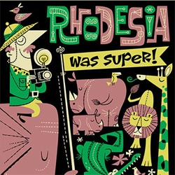 'Rhodesia was Super' serigraph from Derek Yaniger and Korero Books. Profits go to the Zimbabwe Agricultural Welfare Trust.