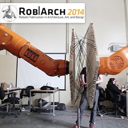 A look at what happened at Rob|Arch 2014: Robotic Fabrication in Architecture, Art, and Design