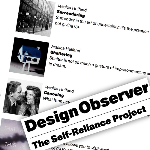 Design Observer: The Self-Reliance Project by Jessica Helfand is a daily essay column about what it means to be a maker during a pandemic. It's just the daily dose of calm, thought provoking inspiration I need these days.