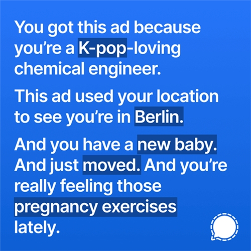 Signal tried to run the best ads to highlight how absurdly specific ad targeting can be.