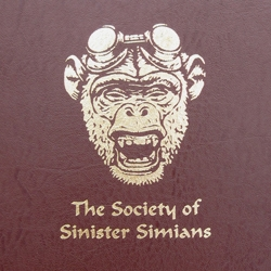 """The Society of Sinister Simians"" is part Victorian, part Steampunk and all monkey evil. 122 page limited edition book written and illustrated by Chet Phillips."
