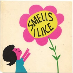 Gorgeous children's book 'Smells I Like' by Gordon Stowell, 1969. Fantastic line drawings and paper collages create bold, brightness and wonderful simplicity.