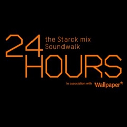 24 Hours : The Starck Mix is a unique 24 hour soundtrack, selected, arranged, composed and mixed by Soundwalk for leading French designer  Philippe Starck.