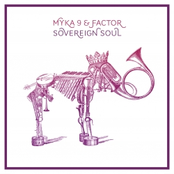 Album cover for Myka 9 & Factor's new LP 'Sovereign Soul' designed by 319 Heads design studio.