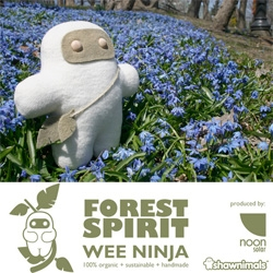 Shawnimals is releasing a Forest Spriit Wee Ninja for Earth Day!!!