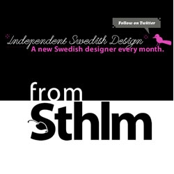 From Sthlm ~ nice site that features products from a new independent swedish designer each month!
