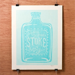 "Cameron Oden's limited run of 21 ""Bottle of Stoke"" posters. Authentic California Stoke Bottled at the Source!"