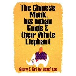 "Yet another weird story from the Museum of Modern Fiction - ""The Chinese Monk, his Indian Guide & their White Elephant"""