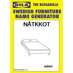 The Blogadilla Swedish Furniture Name Generator - turns any name into an inexpensive Swedish furniture name.