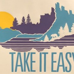 Don't forget to Take it Easy! New uplifting prints from Brainstorm Print and Design.