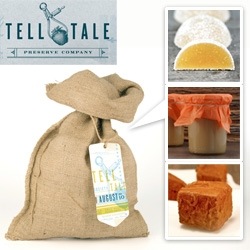Tell Tale Preserve Co in SF ~ you can join the Tell Tale Society for a monthly burlap sack of goodies adorned with letterpressed card - filled with preserves, confections, cookies and cakes, both sweet and savory.