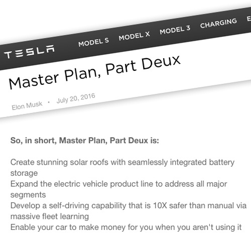 Elon Musk's Tesla Master Plan Part Deux. An interesting read on where they planned to go, where they've gone, and where they hope to go next! Pickup truck? Mini buses? A car that pays for itself when you aren't using it?
