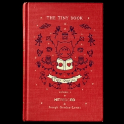 'The Tiny Book of Tiny Stories' a heartwarming collection of stories with 60 quirky illustrations and anecdotes, curated and edited by Joseph Gordon-Levitt.