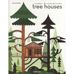 Taschen Tree Houses: Fairy Tale Castles in the Air