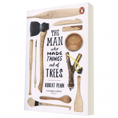 The Man Who Made Things Out Of Trees book by Robert Penn - working with some of Britain's best makers to find out how many objects can be whittled from a single Ash tree.