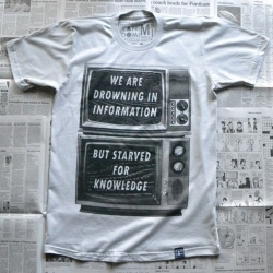 'We are drowning in information, but starved for knowledge' -  John Naisbitt . This tee is a salute to the author of Megatrends, and public speaker in the area of futures studies.