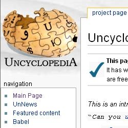 "Uncyclopedia is an encyclopedia full of misinformation and utter lies. You might say it puts the ""psych!"" in ""encyclopedia"".   Quite amusing, really."