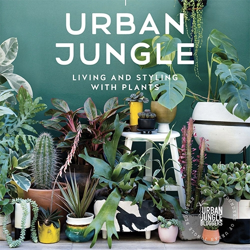 Living and Styling with Plants: Urban Jungle by