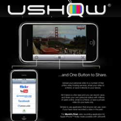 A new app for the iphone. Ushow is an easy to use video recorder and uploader  for you iphoneophiles. And it is starting beta registration this sunday. Sign up then.
