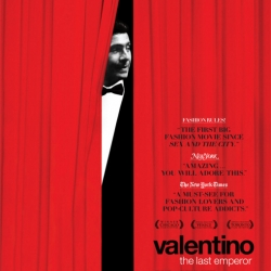 Valentino-- The Last Emperor.. incredible documentary take a look at the trailer...