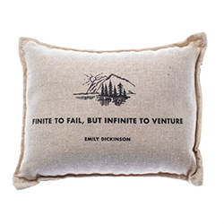 """Finite to fail, but infinite to venture"" - Emily Dickinson.  Decorative Balsam Pillow."