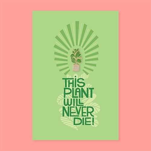 """This plant will never die!"" card with a Fiddle Leaf Pin by The Good Twin."