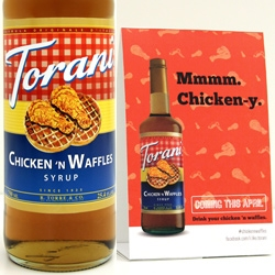 "Torani did a whole April Fool's Campaign around a Chicken n' Waffles flavor and are saying if enough people want them to ""Make It Real"" they just might."