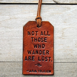 "Of The Fountain ~ lovely leather bag tags - ""Not all those who wander are lost."" -- J.R.R. Tolkien"