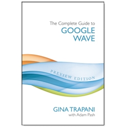 The Complete Guide To Google Wave ~ some help to navigate the confusion!