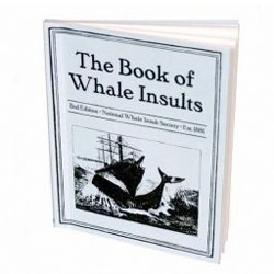 """Honestly, who doesn't need a """"Book of Whale Insults""""?"""