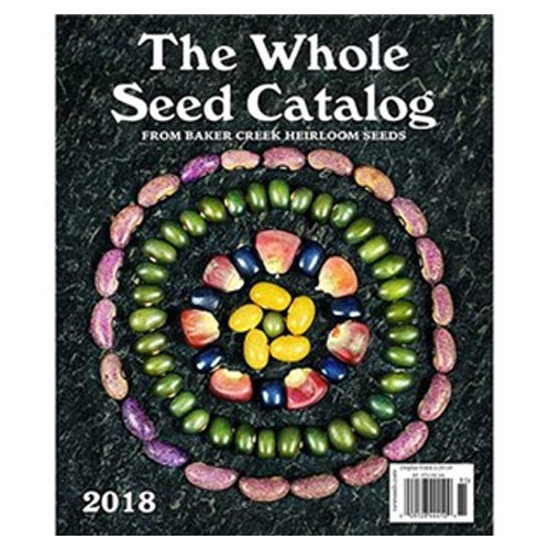 "The 2018 Whole Seed Catalog from Baker Creek Heirloom Seeds. ""The preeminent resource for amazing heirloom/open-pollinated seeds, as well as cutting-edge information for and about the pure-food movement."""