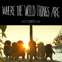 Where the Wild Things Are Trailer!!!!!! Maurice Sendak's classic book comes to the big screen in this Live Action Adventure!