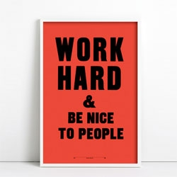 'Work Hard and Be Nice to People' by Anthony Burrill. Beautiful limited edition prints on red.
