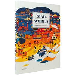 A Map of the World Graphic Design - The World According to Illustrators and Storytellers - Contemporary maps in line with the zeitgeist by today's most original and sought-after designers, illustrators, and mapmakers.