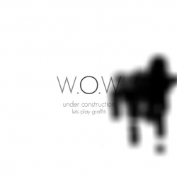 W.O.W website is under construction, while waiting lets play some graffiti.