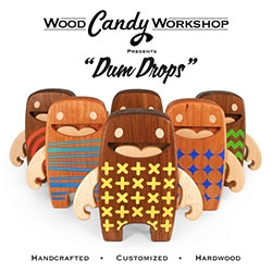 Wood Candy Workshop Dum Drops will be at DesignerCon!